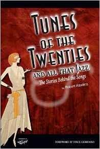 Tunes of the Twenties and All That Jazz The Stories Behind the Songs ()