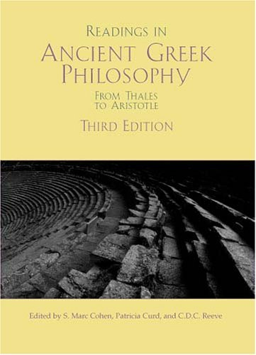 By S. Mark Cohen - Readings in Ancient Greek Philosophy: From Thales to Aristotle: 3rd (third) Edition