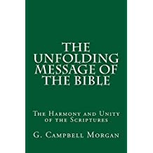 The Unfolding Message of the Bible: The Harmony and Unity of the Scriptures