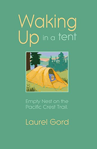 Waking Up in a Tent: Empty Nest on the Pacific Crest Trail cover