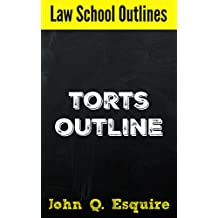 Law School Outlines: Torts Outline