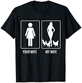 Mens Chicken Your Wife My Wife T-shirt | Size S - 5XL