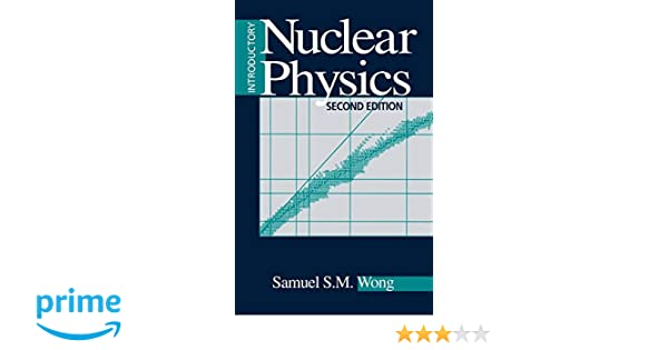 Introductory Nuclear Physics Samuel S M Wong