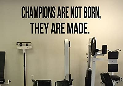 Gym Motivation Quote Champions Are Not Born They Are Made Vinyl Decal Fitness Wall Sticker Workout Room Interior 33(fgm)