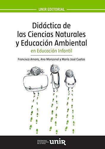 Descargar Libro Didáctica De Las Ciencias Naturales Y Educación Ambiental En Educación Infantil Francisco Amaro