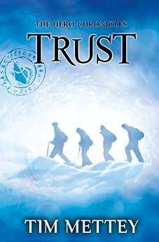 Trust: The Hero Chronicles (Volume 2) by [Mettey, Tim]