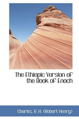 The Ethiopic Version of the Book of Enoch (Bibliolife Reproduction Series)
