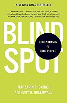 Blindspot: Hidden Biases of Good People by [Banaji, Mahzarin R., Greenwald, Anthony G.]