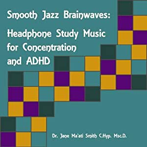 Smooth Jazz Brainwaves Headphone Study Music for Concentration and ADHD