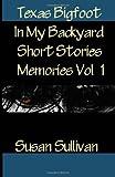 Texas Bigfoot in My Backyard Short Stories, Susan Sullivan, 1495235513