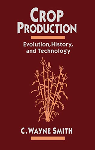 Crop Production: Evolution, History, and Technology