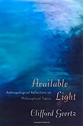 Available Light: Anthropological Reflections on Philosophical Topics