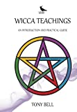 Wicca Teachings: An Introduction and Practical Guide