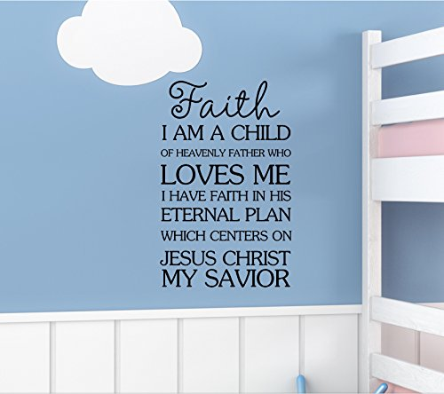 Faith I am a child of heavenly father who loves me I have faith in his eternal plan which centers on Jesus Christ my savior Vinyl Wall Art Inspirational Quotes Decal Sticker