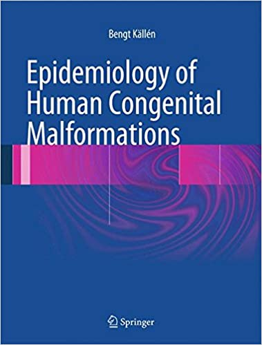 Epidemiology of human congenital malformations 9783319014715 epidemiology of human congenital malformations 2014th edition fandeluxe