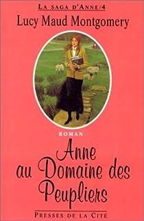 La saga d'Anne, tome 4 : Anne au Domaine des Peupliers par Montgomery