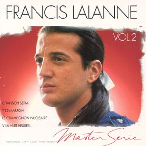 Master Serie : Francis Lalanne Vol. 2