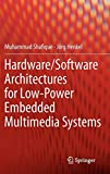 Hardware/Software Architectures for Low-Power