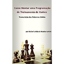 Como montar uma programação de treinamento de xadrez (Portuguese Edition)