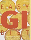 Easy GI Diet: Use the Glycaemic Index to Lose Weight and Gain Energy