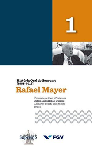 História Oral do Supremo (1988-2013) - Volume 1: Rafael Mayer