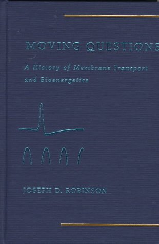 Moving Questions: A History of Membrane Transport and Bioenergetics