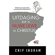 Uitdaging tot 'n nuwe lewe in Christus (eBoek): Ontsluit ware spiritualiteit aan die hand van Romeine 12