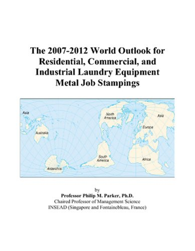 The 2007-2012 World Outlook for Residential, Commercial, and Industrial Laundry Equipment Metal Job Stampings