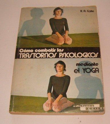 Cómo combatir los trastornos psicológicos mediante el Yoga ...