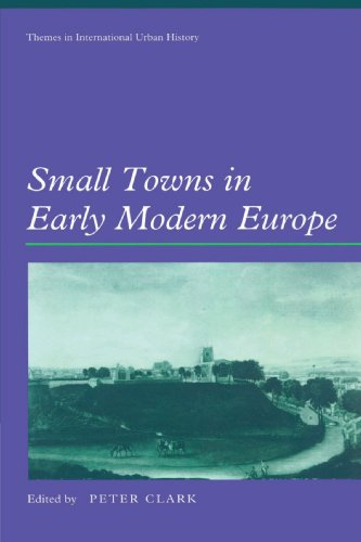 Small Towns in Early Modern Europe (Themes in International Urban History)