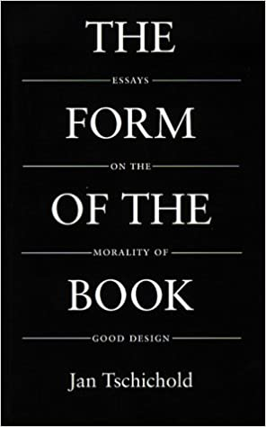the form of the book essays on the morality of good design  the form of the book essays on the morality of good design classic typography series amazon co uk jan tschichold 9780881791167 books