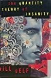 The Quantity Theory of Insanity, Will Self, 087113585X
