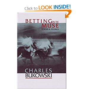 Betting on the Muse Charles Bukowski