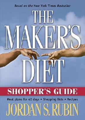 Read Online The Maker's Diet Shopper's Guide: Meal Plans for 40 Days, Shopping Lists, Recipes [MAKERS DIET SHOPPERS GD] pdf