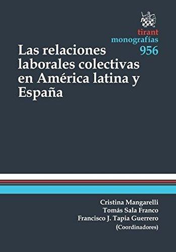 Las Relaciones Laborales Colectivas en América Latina y España PDF