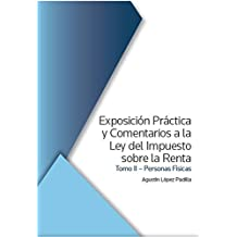 Exposición práctica y comentarios a la ley del impuesto sobre la renta 2016. Tomo 2