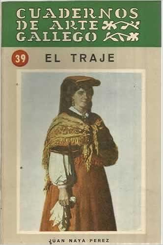 EL TRAJE. Cuadernos de Arte Gallego, nº 39: Amazon.es: Libros