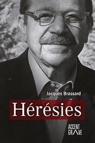 Hérésies par Jacques Brassard