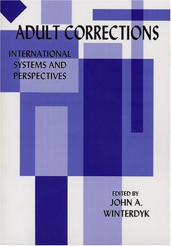 Adult Corrections: International Systems and Perspectives