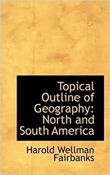 Topical Outline of Geography: North and South America