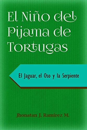 EL NIÑO DEL PIJAMA DE TORTUGAS: El jaguar el oso y la serpiente (Spanish