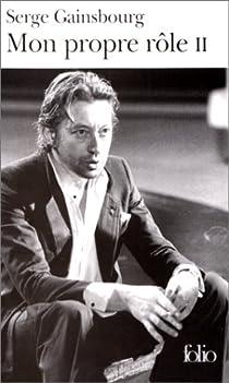 Mon propre rôle, tome 2 par Gainsbourg