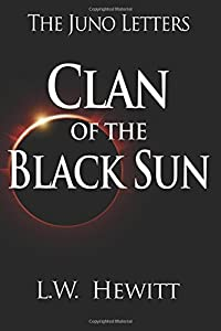 Clan of the Black Sun (The Juno Letters) (Volume 3)