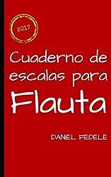 Cuaderno de escalas para flauta: guía rápida para aprender todas las escalas de jazz (Spanish Edition)