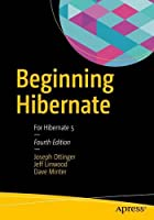 Beginning Hibernate: For Hibernate 5, 4th Edition Front Cover