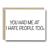 Funny Valentine's Day Card - You Had Me At I Hate People Too