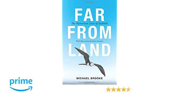 Far from Land: The Mysterious Lives of Seabirds: Michael Brooke