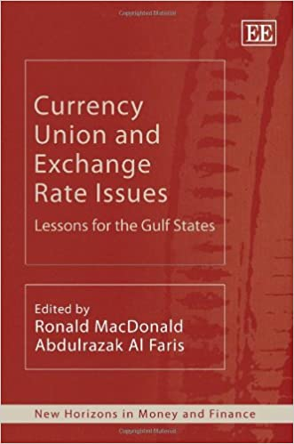Currency Union and Exchange Rate Issues: Lessons for the Gulf States (New Horizons in Money and Finance Series)