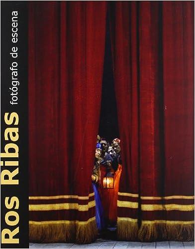 Libros electrónicos para descargar. Ros Ribas, fotógrafo de escena en español PDF iBook PDB 8487731864