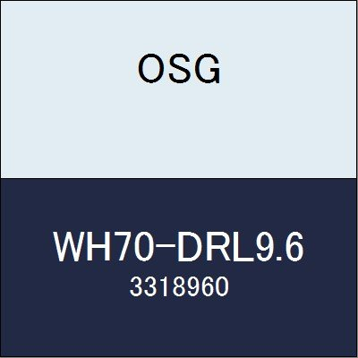OSG 超硬ドリル WH70-DRL9.6 商品番号 3318960